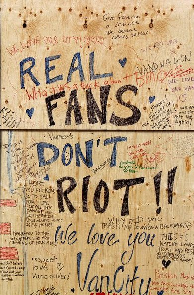 Vancouver-Riot-2011-Stanley Cup-2011- Wall-writings. Real-Fans-Don't-Riot.